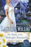 Book Cover Image. Title: The Mark of the Midnight Manzanilla (Pink Carnation Series #11), Author: Lauren Willig