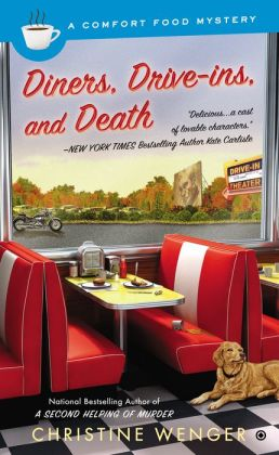 Diners, Drive-Ins, and Death: A Comfort Food Mystery