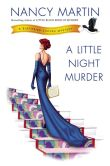 Book Cover Image. Title: A Little Night Murder:  A Blackbird Sisters Mystery, Author: Nancy Martin