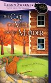Book Cover Image. Title: The Cat, the Mill, and the Murder, Author: Leann Sweeney