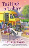 Book Cover Image. Title: Tailing a Tabby (Bookmobile Cat Series #2), Author: Laurie Cass