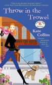 Book Cover Image. Title: Throw in the Trowel (Flower Shop Mystery Series #15), Author: Kate Collins