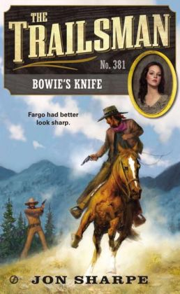 Bowie's Knife (Trailsman Series #381)