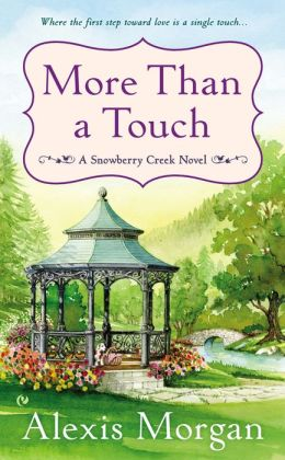 More Than a Touch (Snowberry Creek Series #2)