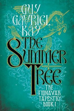 The Summer Tree (Fionavar Tapestry #1)