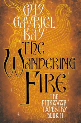 The Wandering Fire (The Fionavar Tapestry Series #2)