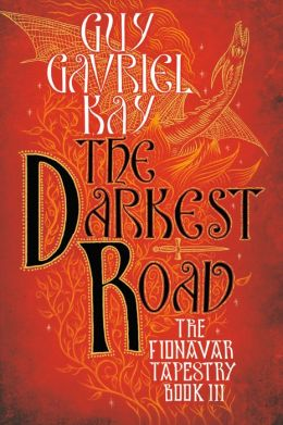 The Darkest Road (The Fionavar Tapestry: Book Three)