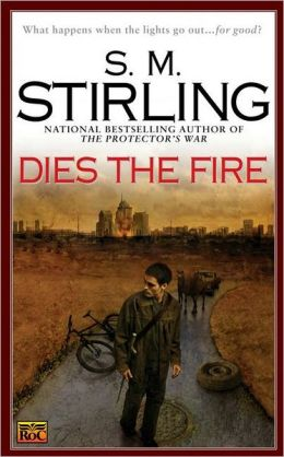 Dies the Fire (Emberverse Series #1)