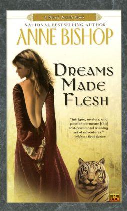 Dreams Made Flesh (Black Jewels Series)