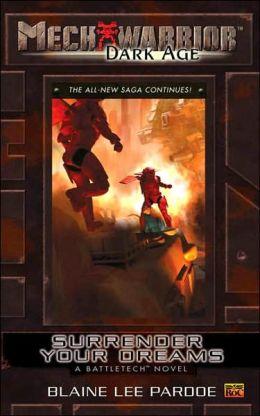 Mechwarrior Dark Age #23: Surrender Your Dreams (A Battletech Novel)