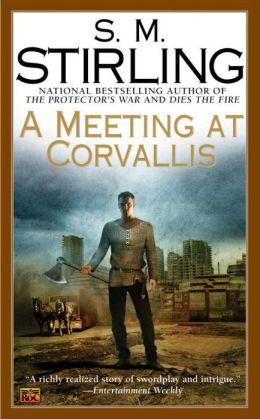 A Meeting at Corvallis (Emberverse Series #3)
