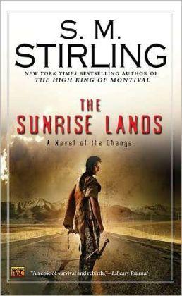 The Sunrise Lands (Emberverse Series #4)