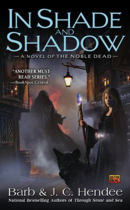 In Shade and Shadow (Noble Dead Series #7)