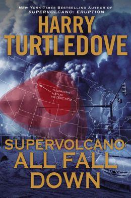 Supervolcano: All Fall Down (Supervolcano Series #2)