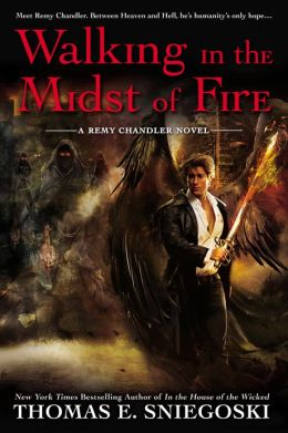 Walking In the Midst of Fire (Remy Chandler Series #6)