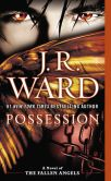Book Cover Image. Title: Possession (Fallen Angels Series #5), Author: J. R. Ward