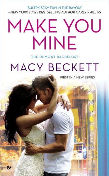 Make You Mine: The Dumont Bachelors