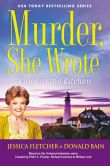 Book Cover Image. Title: Murder, She Wrote:  Killer in the Kitchen, Author: Jessica Fletcher
