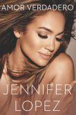 Book Cover Image. Title: Amor Verdadero, Author: Jennifer Lopez