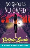 Book Cover Image. Title: No Ghouls Allowed:  A Ghost Hunter Mystery, Author: Victoria Laurie