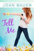 Book Cover Image. Title: Tell Me, Author: Joan Bauer