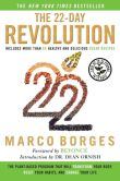 Book Cover Image. Title: The 22-Day Revolution:  The Plant-Based Program That Will Transform Your Body, Reset Your Habits, and Change Your Life, Author: Marco Borges