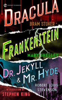 Frankenstein; Dracula; Dr Jekyll and Mr Hyde