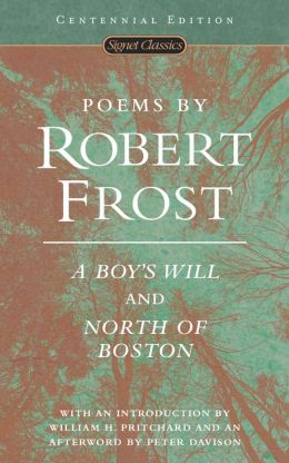 Poems by Robert Frost; A Boy's Will / North of Boston