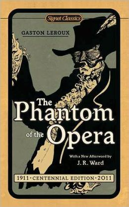 The Phantom of the Opera (Centennial Edition)
