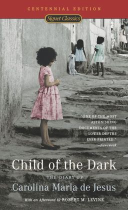 Child of the Dark: The Diary of Carolina Maria de Jesus