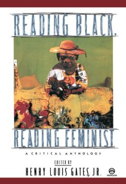 Reading Black, Reading Feminist: A Critical Anthology