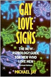 Gay Love Signs: The New Astrology Guide for Men Who Love Men