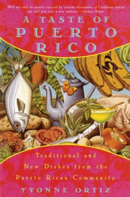 Taste of Puerto Rico: Traditional and New Dishes from the Puerto Rican Community