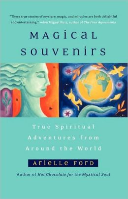 Magical Souvenirs: Mystical Travel Stories from Around the World