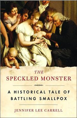The Speckled Monster: A Historic Tale of Battling Smallpox