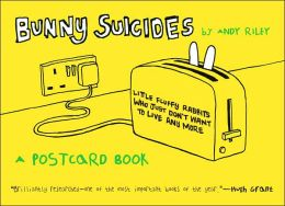 Bunny Suicides (Postcard Book): Little Fluffy Rabbits Who Just Don't Want to Live Anymore