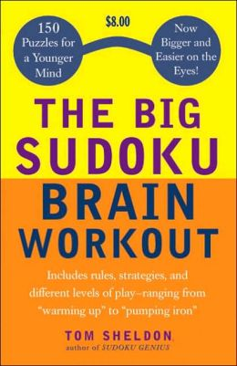 The Big Sudoku Brain Workout: 150 Puzzles for a Younger Mind