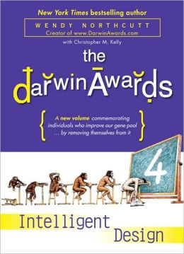 The Darwin Awards 4: Intelligent Design