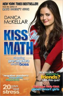 Kiss My Math: Showing Pre-Algebra Who's Boss (Paperback) Danica McKellar (Author)