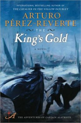 The King's Gold (Capitan Alatriste Series #4)
