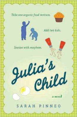 Julia's Child: A Novel