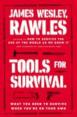 Book Cover Image. Title: Tools for Survival:  What You Need to Survive When You're on Your Own, Author: James Wesley Rawles