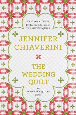 The Wedding Quilt (Elm Creek Quilts Series #18)