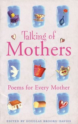 Talking of Mothers: Poems for Every Mother