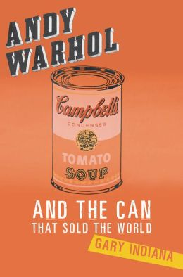 Andy Warhol and the Can that Sold the World