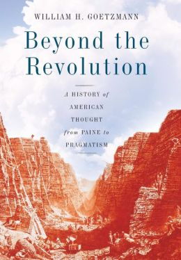 Beyond the Revolution: A History of American Thought from Paine to Pragmatism