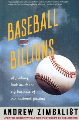 Baseball and Billions: A Probing Look Inside the Big Business of Our National Pastime