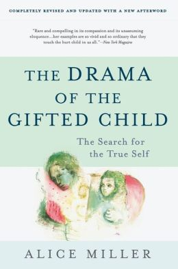 The Drama of the Gifted Child: The Search for the True Self