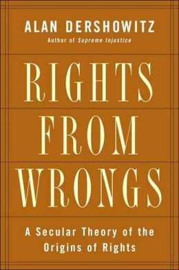 Rights from Wrongs: The Origins of Human Rights in the Experiences of Injustice
