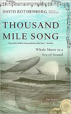Thousand Mile Song: Whale Music in a Sea of Sound